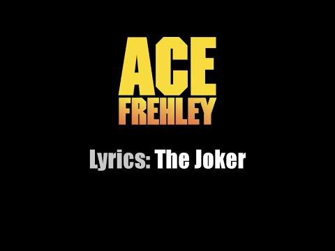 Lyrics: Ace Frehley / The Joker