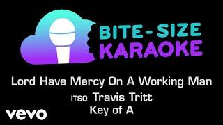 Travis Tritt - Lord Have Mercy On The Working Man (Bite-Size Karaoke)