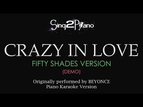 Crazy In Love (Piano Karaoke Demo - Fifty Shades Version) Beyonce