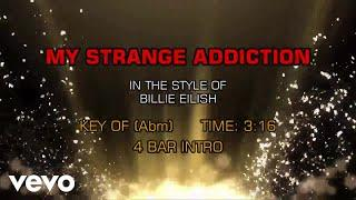 Billie Eilish - My Strange Addiction (Karaoke)