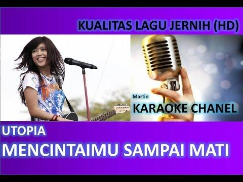 Utopia Mencintaimu Sampai Mati Karaoke No Vocal Audio Jernih HD