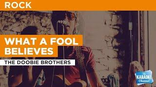 What A Fool Believes : The Doobie Brothers | Karaoke with Lyrics