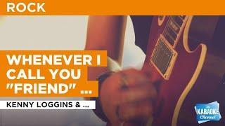 "Whenever I Call You ""Friend"" (Duet) : Kenny Loggins & Stevie Nicks 