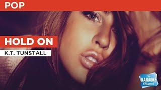 Hold On : K.T. Tunstall | Karaoke with Lyrics
