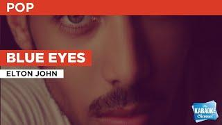 Blue Eyes : Elton John | Karaoke with Lyrics
