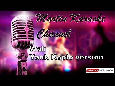 Wali Yank Karaoke Koplo Version Audio Jernih
