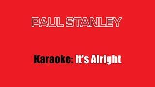 Karaoke: Paul Stanley / It's Alright