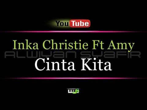 Karaoke Inka Christie Ft Amy - Cinta Kita