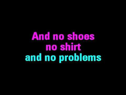 No Shoes, No Shirt, No Problems Karaoke Kenny Chesney - You Sing The Hits