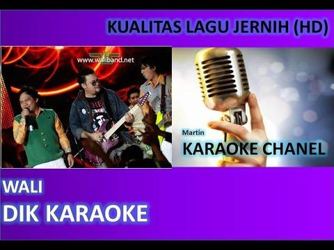 Wali Dik Karaoke No Vocal Audio Jernih