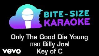 Billy Joel - Only The Good Die Young (Bite-Size Karaoke)