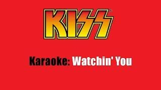Karaoke: Kiss / Watchin' You