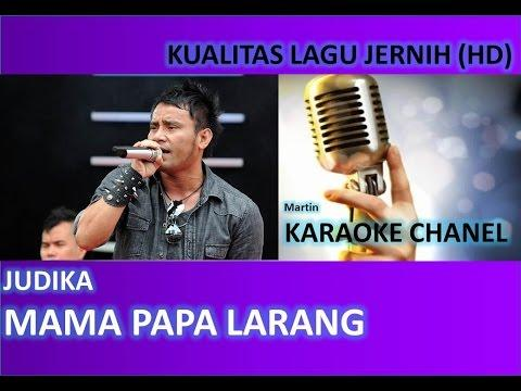 Judika Mama Papa Larang Karaoke No Vocal Audio Jernih HD