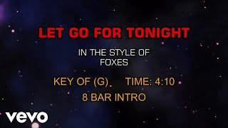 Foxes - Let Go For Tonight (Karaoke)