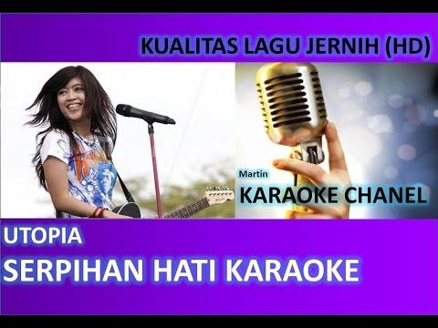Utopia Serpihan Hati Karaoke No Vocal Audio Jernih HD