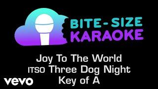 Three Dog Night - Joy To The World (Bite-Size Karaoke)