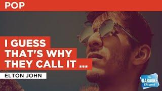 I Guess That's Why They Call It The Blues : Elton John | Karaoke with Lyrics