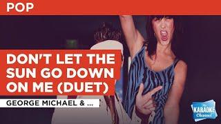 Don't Let The Sun Go Down On Me (Duet) : George Michael & Elton John | Karaoke with Lyrics