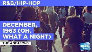 December, 1963 (Oh, What A Night) : The 4 Seasons | Karaoke with Lyrics