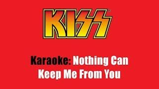 Karaoke: Kiss / Nothing Can Keep Me From You