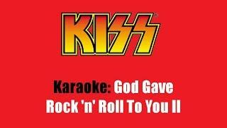 Karaoke: Kiss / God Gave Rock 'n' Roll To You II