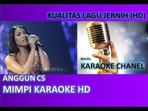 Anggun Cs Mimpi New Version Karaoke Audio Jernih HD