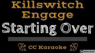 Killswitch Engage • Starting Over (CC) [Karaoke Instrumental Lyrics]