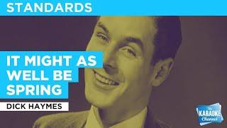 It Might As Well Be Spring : Dick Haymes | Karaoke with Lyrics