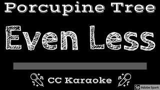 Porcupine Tree • Even Less (Atlanta) (CC) [Karaoke Instrumental Lyrics]
