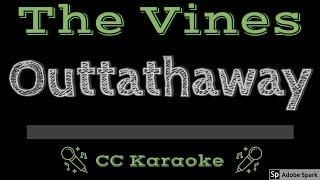 The Vines • Outtathaway (CC) [Karaoke Instrumental Lyrics]