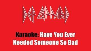 Karaoke: Def Leppard / Have You Ever Needed Someone So Bad