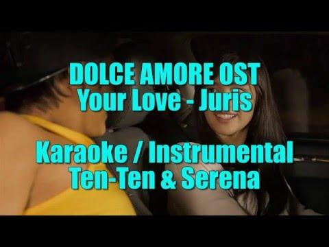 Your Love - Juris | Karaoke/Instrumental/Minus-One | Dolce Amore OST