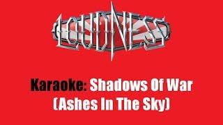 Karaoke: Loudness / Shadows Of War (Ashes In The Sky)